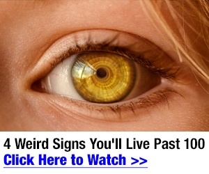 4 Weird Signs You'll Live Past 100 Click Here To Watch>>
