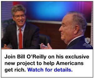 Join Bill O'Reilly on his exclusive new project to help Americans get rich.